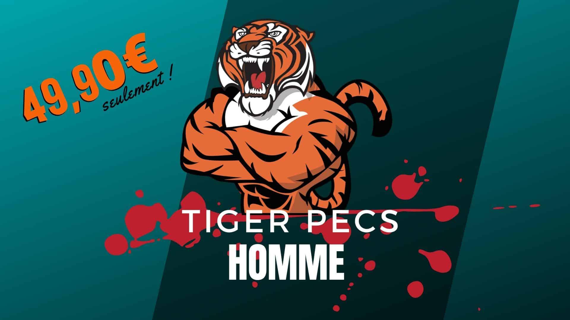 tigerpecs programme pectoraux
